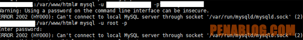 ERROR 2002 (HY000): Can't connect to local MySQL server through socket